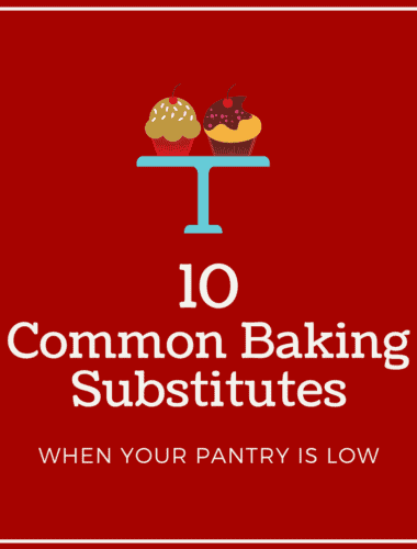 10 Common Baking Substitutes when your Pantry is Running Low featured by top US food blog, Practically Homemade