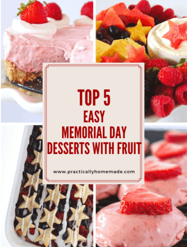 5 Easy Memorial Day Desserts with Fruit featured by top US dessert blogger, Practically Homemade