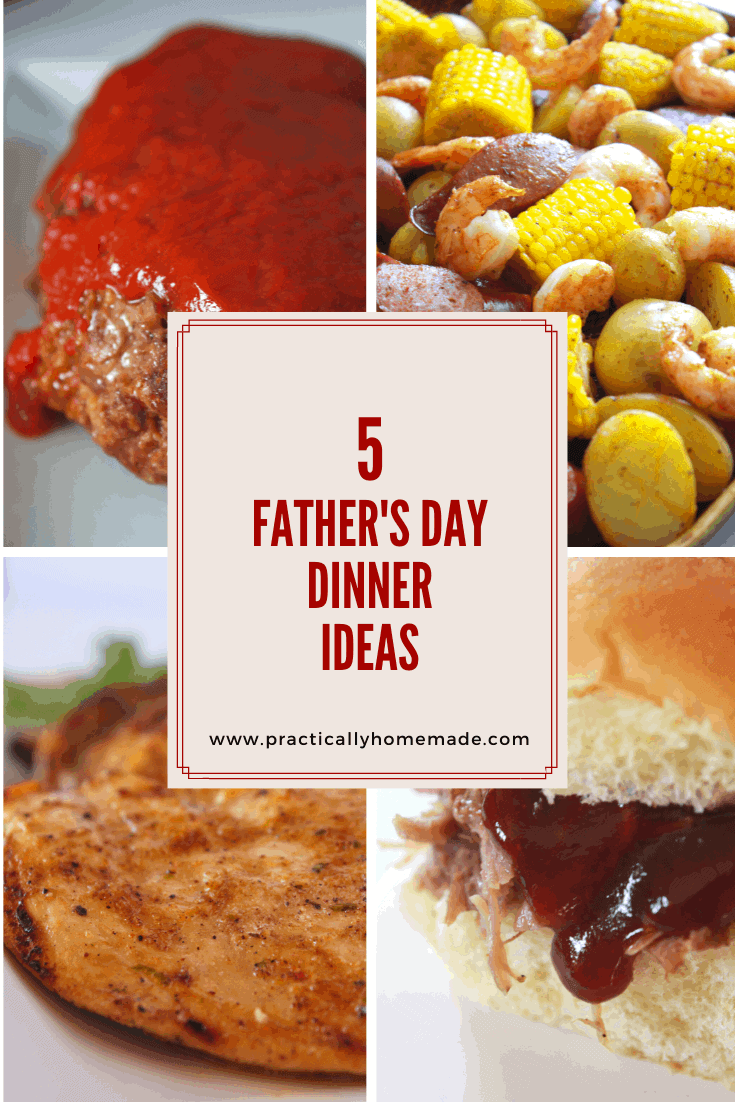 5 Easy and Delicious Father's Day Dinner Ideas featured by top US food blogger, Practically Homemade